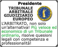 TRIBUNALE ARBITRALE GIUDIZIARIO EUROPEO – Aribrato a Torino e conciliazione nonchè mediazione